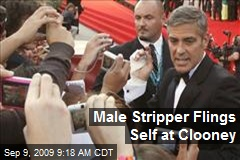 Male Stripper Flings Self at Clooney