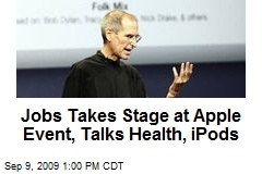 Jobs Takes Stage at Apple Event, Talks Health, iPods