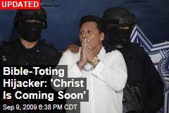 Bible-Toting Hijacker: 'Christ Is Coming Soon'