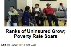 Ranks of Uninsured Grow; Poverty Rate Soars