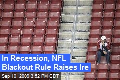 In Recession, NFL Blackout Rule Raises Ire