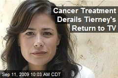 Cancer Treatment Derails Tierney's Return to TV