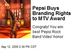 Pepsi Buys Branding Rights to MTV Award