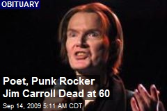 Poet, Punk Rocker Jim Carroll Dead at 60