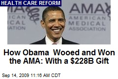 How Obama Wooed and Won the AMA: With a $228B Gift