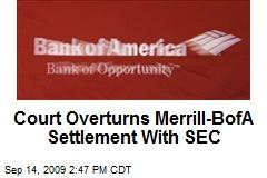 Court Overturns Merrill-BofA Settlement With SEC