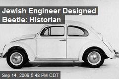 Jewish Engineer Designed Beetle: Historian