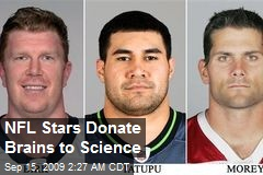 NFL Stars Donate Brains to Science