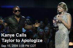 Kanye Calls Taylor to Apologize