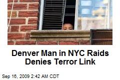 Denver Man in NYC Raids Denies Terror Link