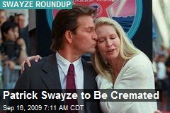 Patrick Swayze to Be Cremated