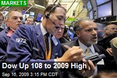 Dow Up 108 to 2009 High