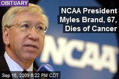 NCAA President Myles Brand, 67, Dies of Cancer