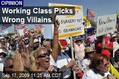 Working Class Picks Wrong Villains