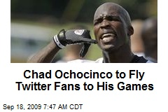 Chad Ochocinco to Fly Twitter Fans to His Games