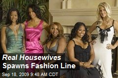 Real Housewives Spawns Fashion Line