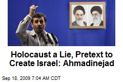Holocaust a Lie, Pretext to Create Israel: Ahmadinejad