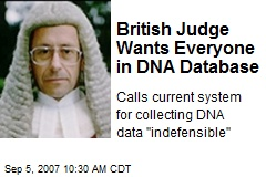 British Judge Wants Everyone in DNA Database