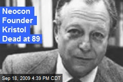 Neocon Founder Kristol Dead at 89