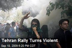 Tehran Rally Turns Violent