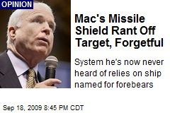 Mac's Missile Shield Rant Off Target, Forgetful