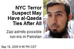 NYC Terror Suspect May Have al-Qaeda Ties After All