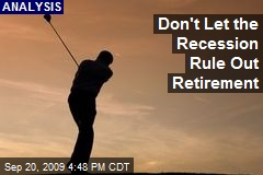 Don't Let the Recession Rule Out Retirement