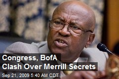 Congress, BofA Clash Over Merrill Secrets
