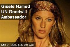 Gisele Named UN Goodwill Ambassador