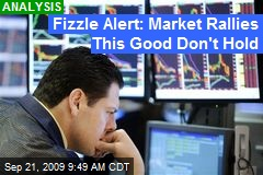 Fizzle Alert: Market Rallies This Good Don't Hold