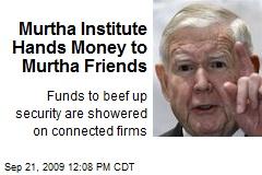 Murtha Institute Hands Money to Murtha Friends