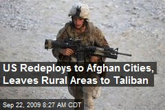 US Redeploys to Afghan Cities, Leaves Rural Areas to Taliban
