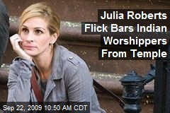 Julia Roberts Flick Bars Indian Worshippers From Temple