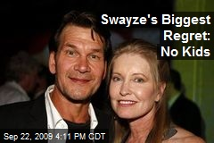 Swayze's Biggest Regret: No Kids