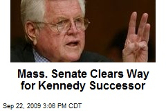 Mass. Senate Clears Way for Kennedy Successor