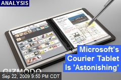 Microsoft's Courier Tablet Is 'Astonishing'