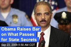 Obama Raises Bar on What Passes for State Secrets