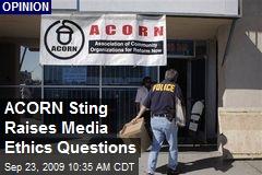 ACORN Sting Raises Media Ethics Questions