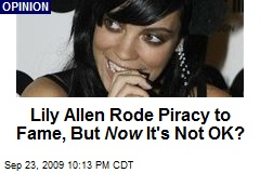 Lily Allen Rode Piracy to Fame, But Now It's Not OK?