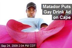 Matador Puts Gay Drink Ad on Cape