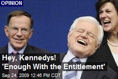 Hey, Kennedys! 'Enough With the Entitlement'