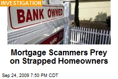 Mortgage Scammers Prey on Strapped Homeowners