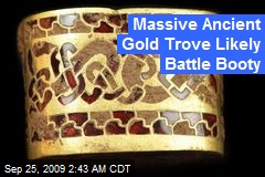 Massive Ancient Gold Trove Likely Battle Booty