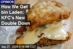 How We Get bin Laden: KFC's New Double Down
