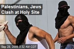 Palestinians, Jews Clash at Holy Site