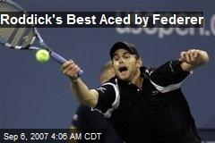 Roddick's Best Aced by Federer