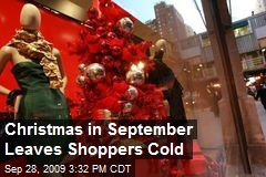 Christmas in September Leaves Shoppers Cold