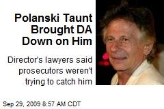 Polanski Taunt Brought DA Down on Him