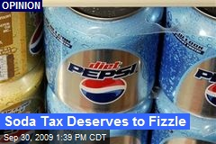 Soda Tax Deserves to Fizzle