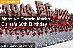 Massive Parade Marks China's 60th Birthday